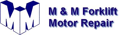 M & M Forklift Motor Repair